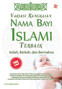 Variasi Rangkaian Nama Bayi Islami Terbaik Indah, Berkah, dan Bermakna